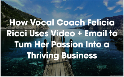 How Vocal Coach Felicia Ricci Uses Video + Email to Turn Her Passion Into a Thriving Business