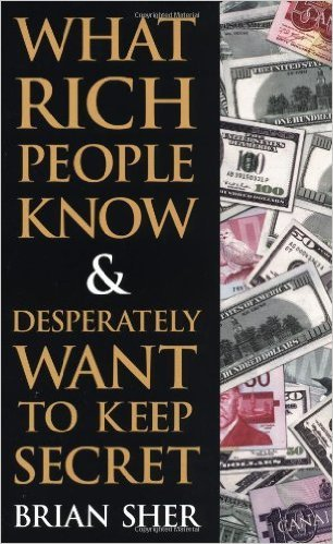 What the Rich Know and Desperately Want to Keep Secret