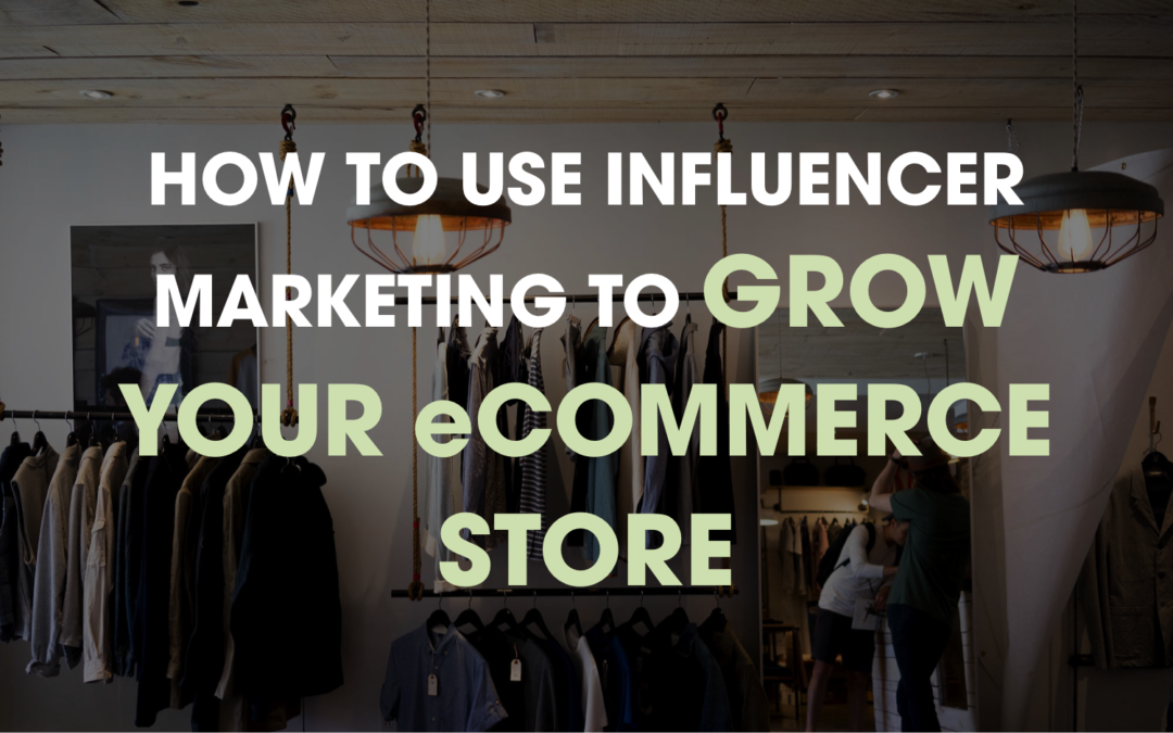 How To Use Affiliate Marketing to Grow Your eCommerce Business
