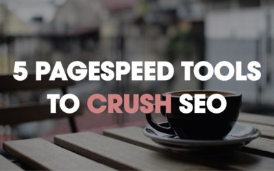 5 Pagespeed Tools To Crush SEO