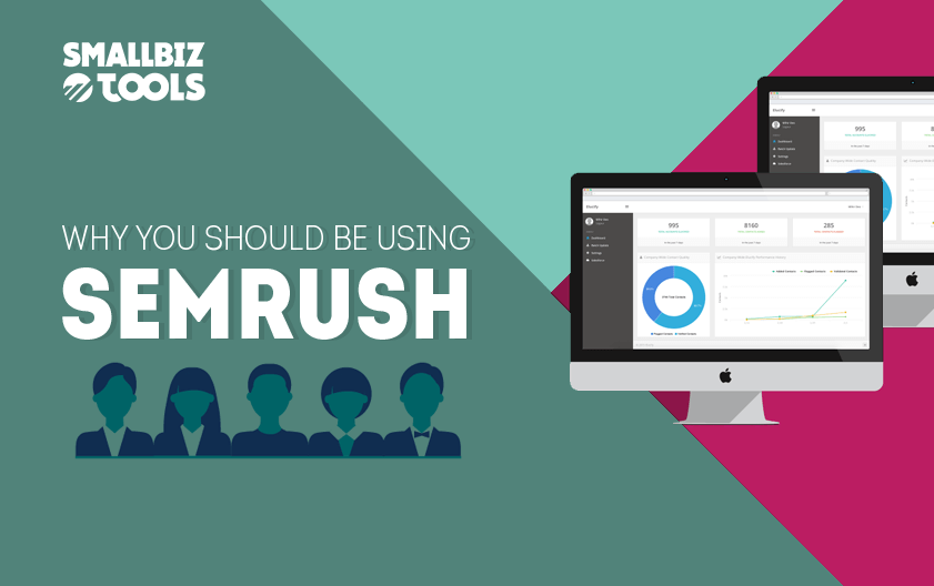 Why You Should Be Using SEMrush