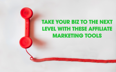 The Best Affiliate Marketing Tools To Take Small Businesses To The Next Level