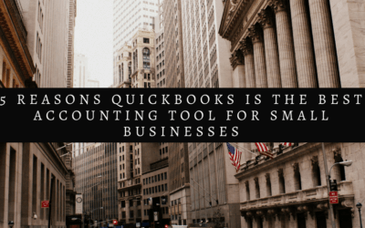 5 Reasons QuickBooks Is The Best Accounting Tool for Small Businesses