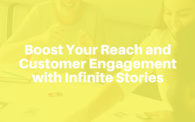 Infinite Stories: A Powerful Tool in the Quest to Increase Reach and Customer Engagement