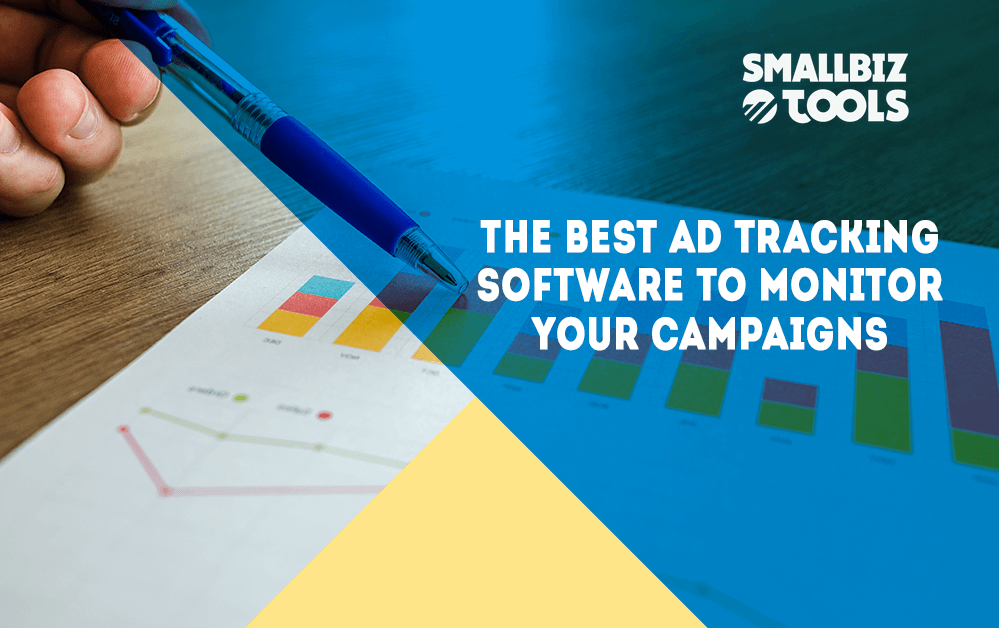 The Best Ad Tracking Software To Monitor Your Campaigns