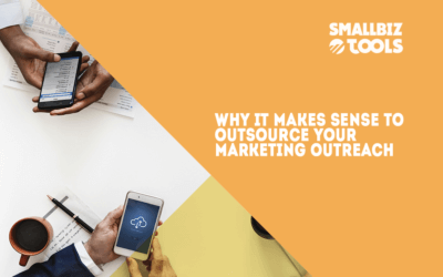 Why It Makes Sense To Outsource Your Marketing Outreach
