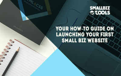 Your How-To Guide on Launching Your First Small Biz Website