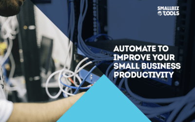 Automate To Improve Your Small Business Productivity