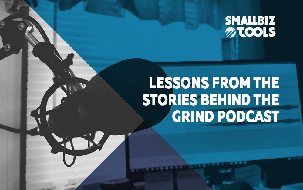 Lessons From The Stories Behind The Grind Podcast