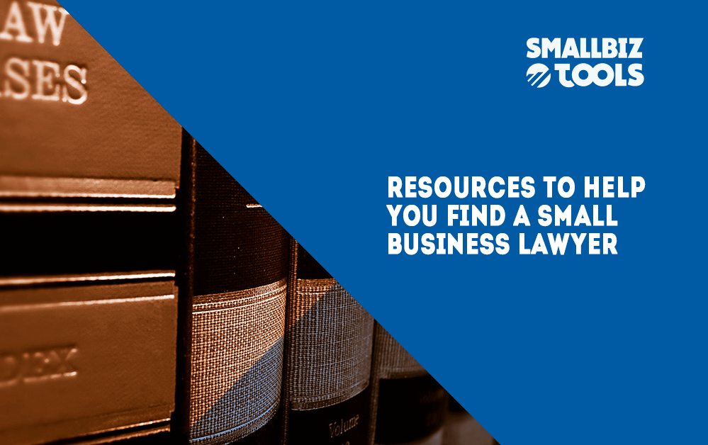 Resources To Help You Find A Small Business Lawyer