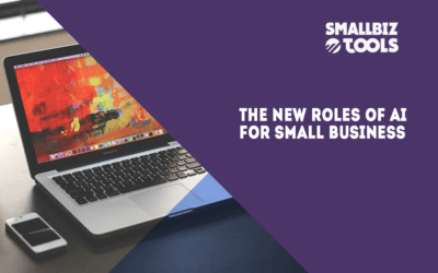 The New Roles of AI For Small Business