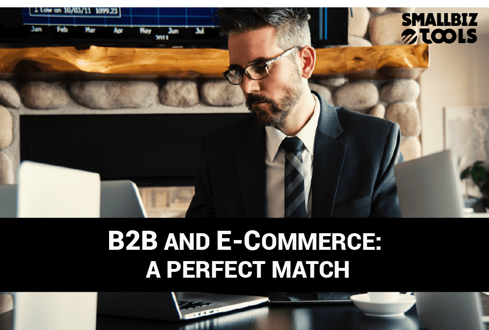 B2B and E-Commerce: A Perfect Match