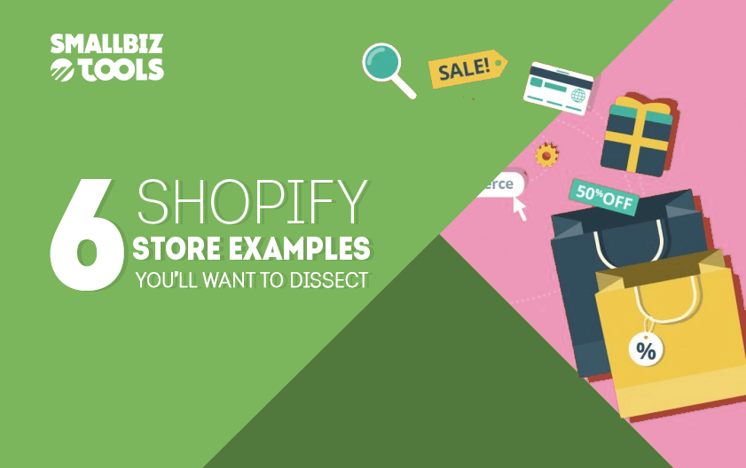 6 Shopify Store Examples You Ll Want To Dissect Smallbiz Tools