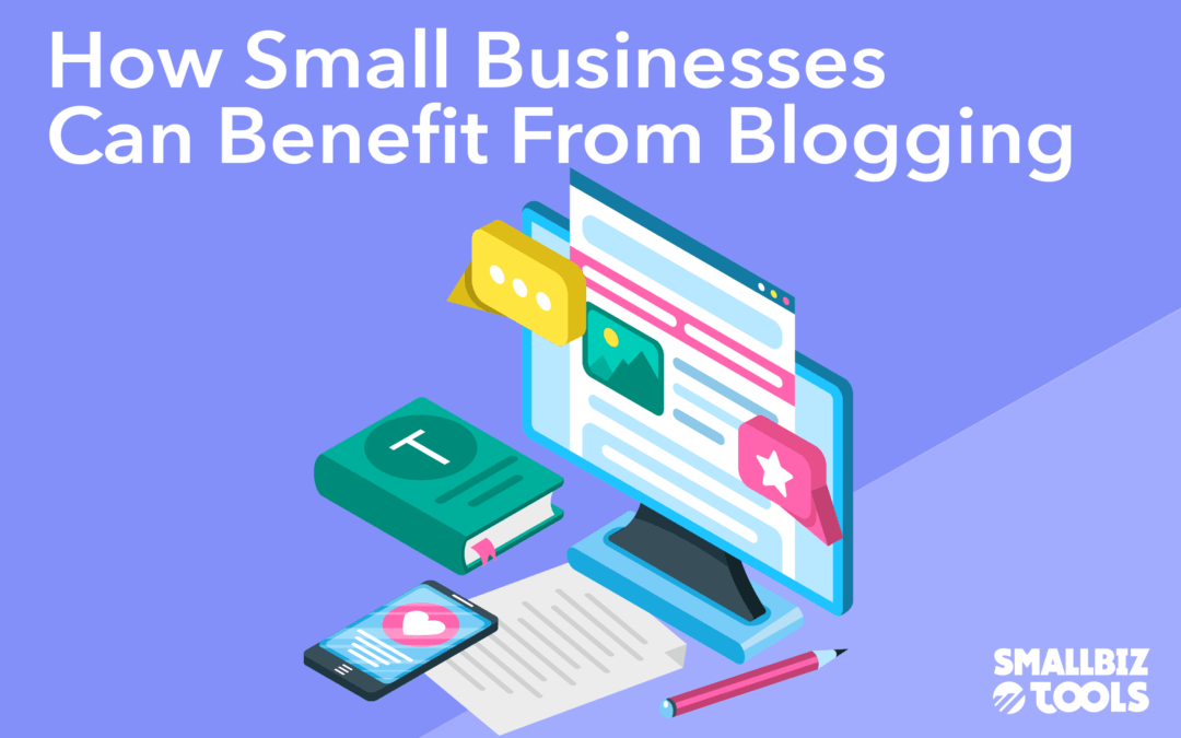 How Small Businesses Can Benefit From Blogging